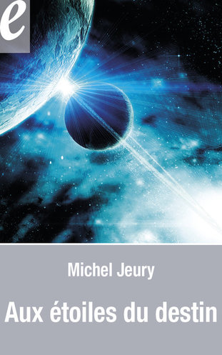 Vente EBooks : Aux étoiles du destin (eBook)  - Michel Jeury