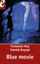 Vente EBooks : Blue movie (eBook)  - Françoise Rey - Patrick Raynal