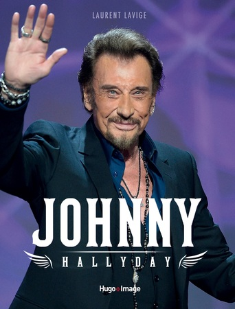 Johnny Hallyday Laurent Lavige Livre France Loisirs Suisse