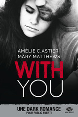 Vente Livre : With you  - Amelie C. Astier - Mary Matthews