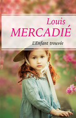 Vente EBooks : L'enfant trouvée - Ebook  - Louis Mercadié