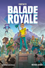 Vente Livre : Fortnite balade royale - Tome 1  - Mathias Lavorel