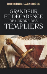 Vente EBooks : Grandeur et décadence de l'ordre des Templiers - Ebook  - Dominique Labarriere
