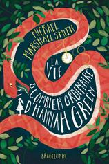 Vente Livre : La vie ô combien ordinaire d'Hannah Green  - Michael Marshall Smith